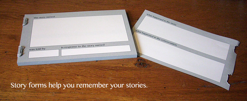 Story forms help you remember your stories.