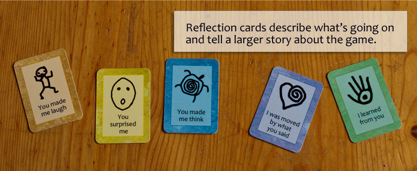 Reflection cards describe what's going on and tell a larger story about the game.